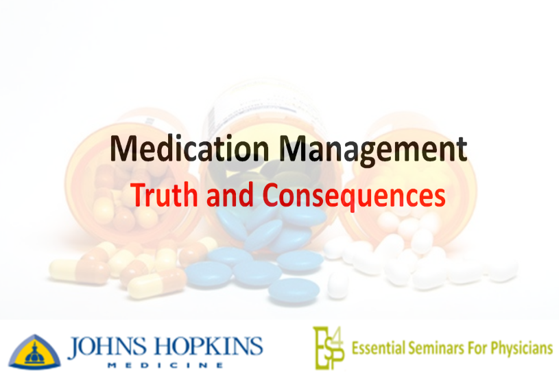 Medication Management: Truth and Consequences 1.5 CME