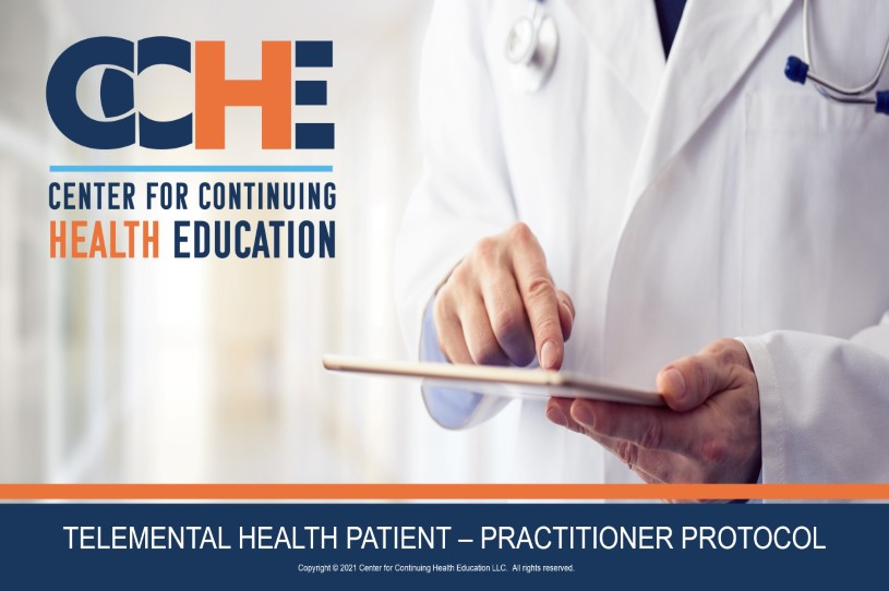 Telemental Health Patient – Practitioner Protocol 2.25 CME